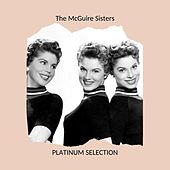 The McGuire Sisters - PLATINUM SELECTION by McGuire Sisters