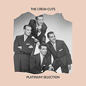 The Crew-Cuts - Platinum Selection by The  Crew Cuts