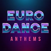 Euro Dance Anthems de Various Artists