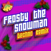 Frosty the Snowman (Techno Remix) by Christmas Fun DJ