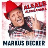 Ale Ale Aleksandra von Markus Becker