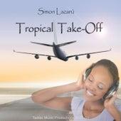 Tropical Take-Off de Simon Lazarú