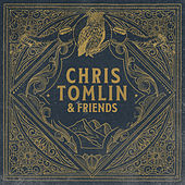 Chris Tomlin & Friends de Chris Tomlin