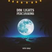 Dim Lights and Percussions. de Vito Rali