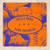 Bossa Nova Para Cozinhar by Various Artists