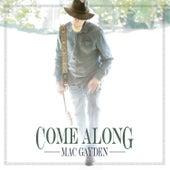 Come Along by Mac Gayden
