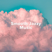 Smooth Jazzy Music de Various Artists