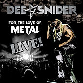 For The Love Of Metal Live von Dee Snider