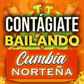 Contágiate Bailando Cumbia Norteña de Various Artists
