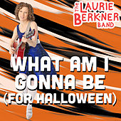 What Am I Gonna Be (For Halloween)? by The Laurie Berkner Band