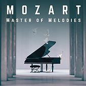 Mozart Master of Melodies by Various Artists
