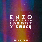 Born With It by Enzo Ingrosso