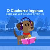 O Cachorro Ingenuo by Había una Vez Cuentos Infantiles