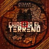 Cuidando El Terreno de Julián Mercado