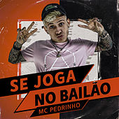 Se Joga no Bailão by Mc Pedrinho