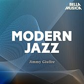Modern Jazz: Jimmy Giuffre Trio by The Jimmy Giuffre Trio