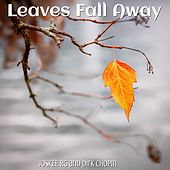 Leaves Fall Away von Dirk Chopin