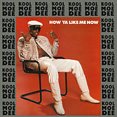 How Ya Like Me Now EP de Kool Moe Dee