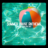 Summer House Anthems de Various Artists