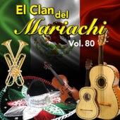 El Clan del Mariachi (Vol.80) de Dueto América, José Alfredo Jiménez, Lina Fernández, Miguel Aceves Mejía, Jorge Negrete, Dueto las Palomas, Javier Solis