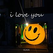 I Love You by SEAN