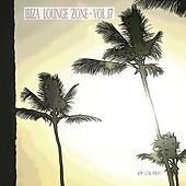 Ibiza Lounge Zone, Vol. 17 by Various Artists