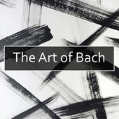 The Art of Bach by Johann Sebastian Bach