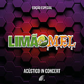 Acústico In Concert - Edição Especial (Acústico | Ao Vivo) by Limão Com Mel