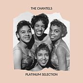 The Chantels - Platinum Collection by The Chantels
