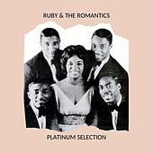 Platinum Selection by Ruby And The Romantics