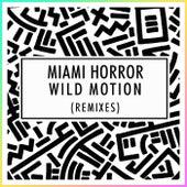 Wild Motion (Remixes) de Miami Horror