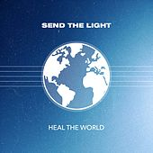 Heal the World by Send The Light