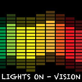Lights On by Vision