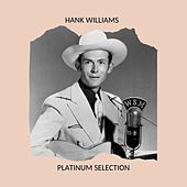Platinum Selection by Hank Williams
