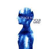Peace in Your Mind by Various Artists