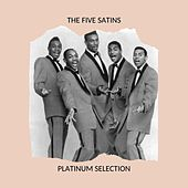 Platinum Selection by The Five Satins