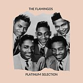 Platinum Selection by The Flamingos
