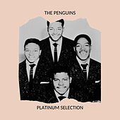 The Penguins - Platinum Selection by The Penguins