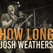 How Long (Live) de Josh Weathers