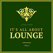 It's All About Lounge, Vol. 3 by Various Artists