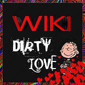 Dirty Love by Wiki