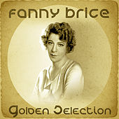 Golden Selection (Remastered) de Fanny Brice