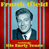 Anthology: His Early Years (Remastered) von Frank Ifield