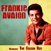 Anthology: The Golden Boy (Remastered) by Frankie Avalon