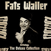 Anthology: The Deluxe Collection (Remastered) by Fats Waller