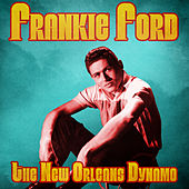The New Orleans Dynamo (Remastered) de Frankie Ford