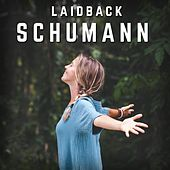 Laidback Schumann by Various Artists