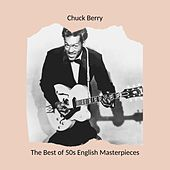 The Best of 50s English Masterpieces: Chuck Berry by Chuck Berry