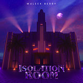 Isolation Room by Maleek Berry