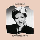 Billie Holiday - Platinum Selection by Billie Holiday